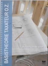 A. van Raalte E. van Andel, Basistheorie Taxateur O.Z. Bouwkunde 1 Docentenboek