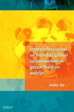 Andre  Vyt Interprofessioneel en interdisciplinair samenwerken in gezondheid en welzijn