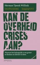 Herman Tjeenk Willink , Kan de overheid de crisis aan?