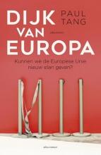Paul Tang , Dijk van Europa
