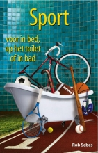 Rob  Sebes Sport voor in bed, op het toilet of in bad