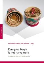 Hanneke  Harmsen van der Vliet – Torij Een goed begin is het halve werk