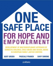 Pascale  Franck, Bert  Groen, Davy  Simons One safe place for hope and empowerment