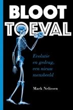 Mark Nelissen , BLOOT TOEVAL