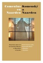 Hans van der Linde Pieter J. Goedhart  Jan C. Henneman, Comenius en Naarden | Komenský a Naarden