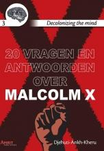 Djehuti Ankh-Kheru , 20 vragen en antwoorden over Malcolm X