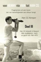 Han C.G.  Kemper Van Henny via Han tot Han CG deel III Han CG belandt in Bussum, mijn studiejaren, werken en gezin 1961 - 1975