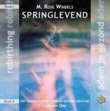 Leonard Orr M.Rose Windels, Springlevend