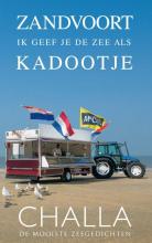Berend-Jan Challa , Zandvoort, ik geef je de zee als kadootje!