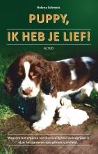 Helena Schmets , Puppy,ik heb je lief! Van pup tot puber