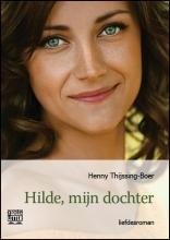 Henny  Thijssing-Boer Hilde, mijn dochter - grote letter uitgave