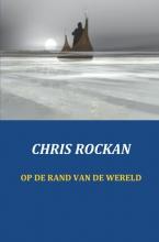 Chris  Rockan Op de rand van de wereld