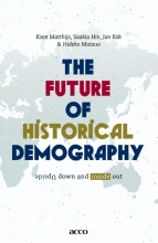 Koen  Matthijs, Saskia  Hin, Jan  Kok, Hideko  Matsuo The future of historical demography