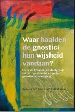 A.P.  Bos Waar haalden de gnostici hun wijsheid vandaan?