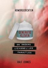 Ralf Jennes , Generatiekloven en andere lichamelijke kwaaltjes