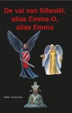 Walter Tessensohn , De val van Sifaniël, alias Emma-O, alias Emma