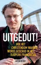 Anton de Wit , Uitgedut!