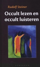 Rudolf Steiner , Occult lezen en occult luisteren