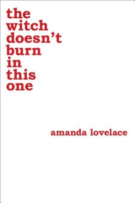 Lovelace, Amanda, Ladybookmad,The Witch Doesn`t Burn in This One