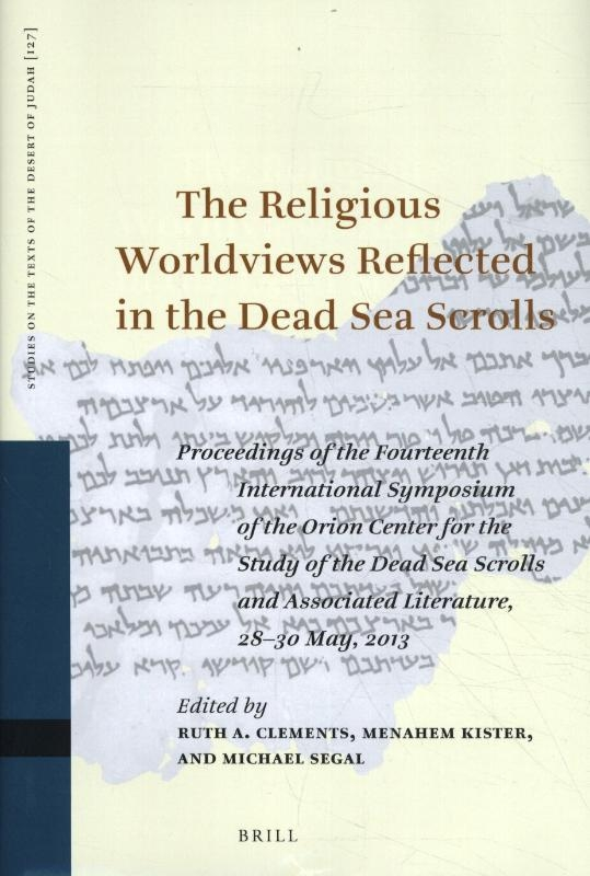 ,The Religious Worldviews Reflected in the Dead Sea Scrolls