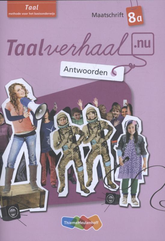Hetty van den Berg, Tamara van den Berg, Jannie van Driel-Copper, Irene Engelbertink,Taal 8A Antwoorden maatschrift