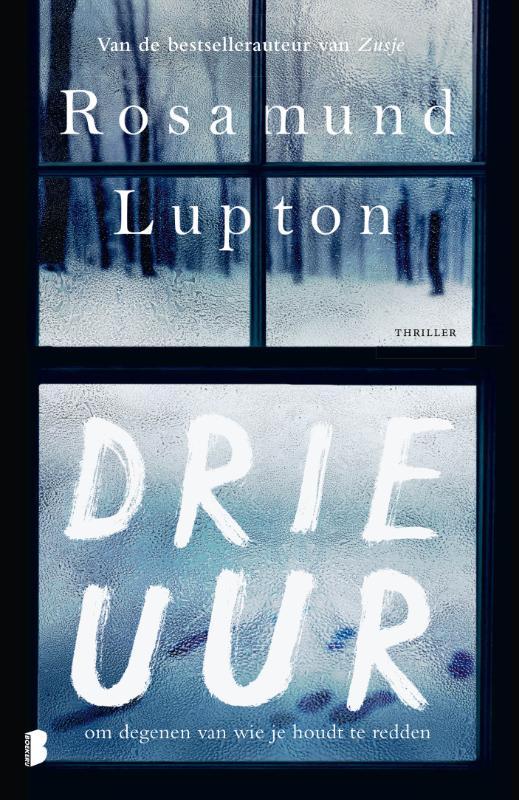 Rosamund Lupton,Drie uur