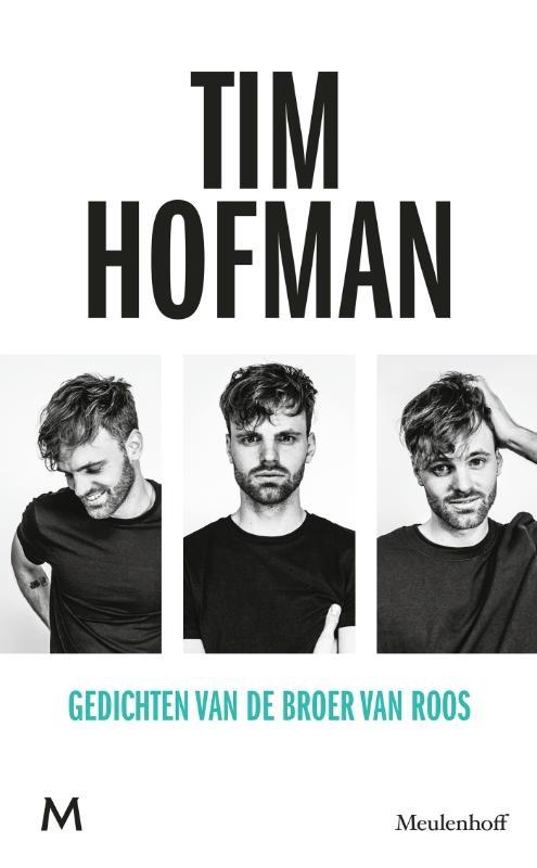 Tim Hofman,Gedichten van de broer van Roos