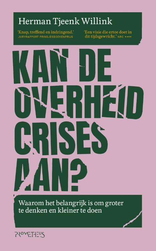 Herman Tjeenk Willink,Kan de overheid crises aan?