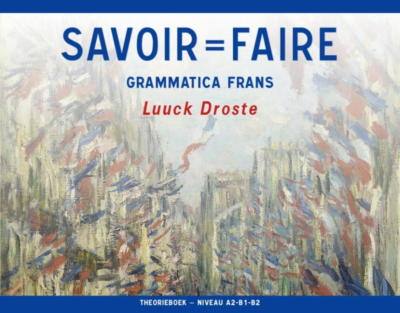 Luuck Droste,Savoir=Faire niveau A2-B1-B2 Theorieboek