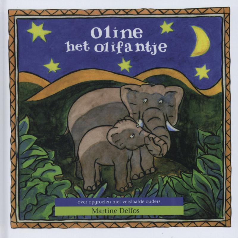 Martine F. Delfos,Oline het olifantje
