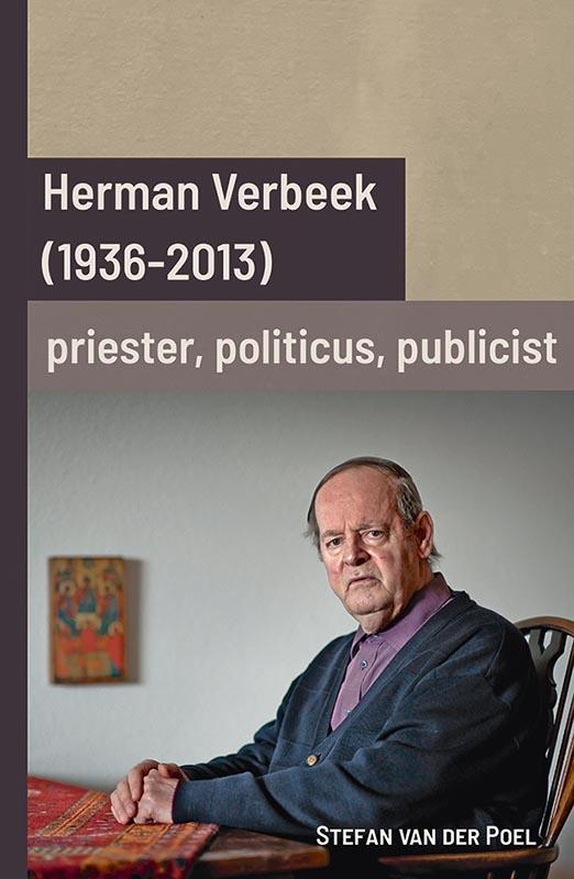 Stefan van der Poel,Herman Verbeek (1936-2013): priester, politicus, publicist
