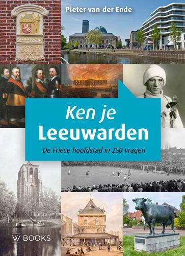 Pieter van der Ende,Ken je Leeuwarden?