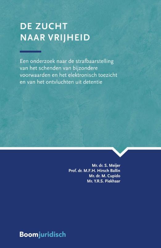 S. Meijer, M.F.H. Hirsch Ballin, M. Cupido, Y.R.S. Piekhaar,De zucht naar vrijheid
