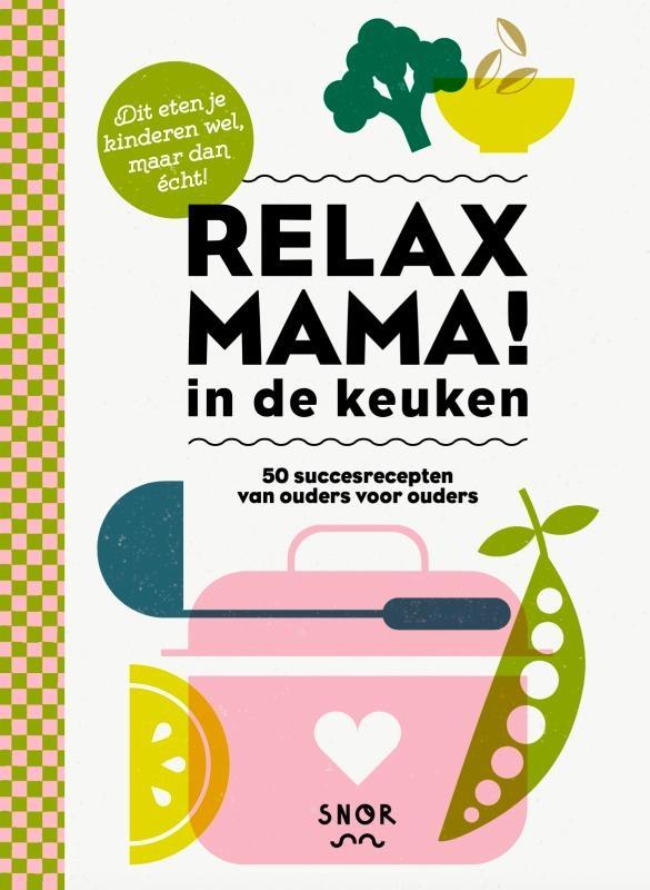Elsbeth Teeling,Relax mama in de keuken