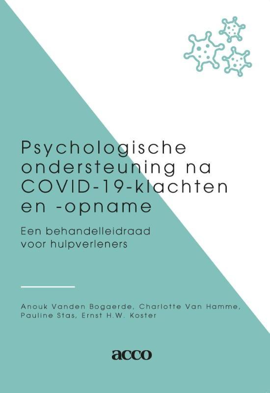 Anouk Vanden Bogaerde, Charlotte Van Ham, Pauline Stas, Ernst H.W. Koster,Psychologische ondersteuning na Covid-19-klachten en opname