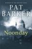 Barker, Pat,Noonday