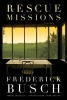 Busch, Frederick,Rescue Missions