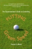 Nikolai, Thomas A.,The Superintendent`s Guide to Controlling Putting Green Speed