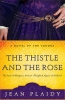 Plaidy, Jean,The Thistle and the Rose