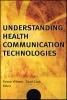 PhD, Whitten, Pam,Understanding Health Communication Technologies