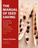 Heistinger, Andrea,The Manual of Seed Saving