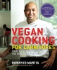 Vegan Cooking for Carnivores,Over 125 Recipes So Tasty You Won`t Miss the Meat