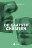 <b>Marcel  Verhelst</b>,De laatste christen