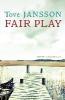 Jansson, Tove,Fair Play