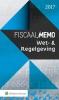 ,<b>Fiscaal Memo Wet- & Regelgeving 2017</b>