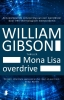 <b>William  Gibson</b>,Mona Lisa overdrive