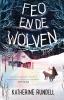 Katherine  Rundell,Feo en de wolven