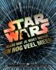 Adam  Bray, Kerrie  Dougherty, Cole  Horton, Michael  Kogge,Star Wars: alles wat je moet weten en nog veel meer