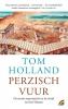 <b>Tom  Holland</b>,Perzisch vuur