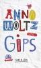<b>Anna  Woltz</b>,Gips